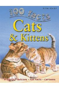 100 Facts Cats & Kittens: Projects, Quizzes, Fun Facts, Cartoons