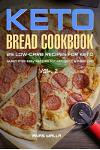 Ketogenic Bread: 25 Low Carb Cookbook Recipes for Keto, Gluten Free Easy Recipes