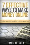 Make Money Online: Escape Your 9 to 5 and Create the Lifestyle You Want