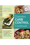 Diabetes Carb Control Cookbook: Over 150 Recipes with Exactly 15 Grams of Carb - Perfect for Carb Counters!