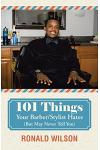 101 Things Your Barber/Stylist Hates (But May Never Tell You)