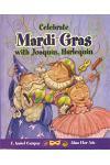 Celebrate Mardi Gras with Joaquin, Harlequin / Celebrate Mardi Gras with Joaquin, Harlequin (Cuentos Para Celebrar / Stories to Celebrate) English Edi