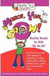 Munch, Yum, Grow! Healthy Snacks for Kids on the Go