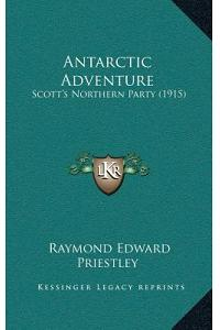 Antarctic Adventure: Scott's Northern Party (1915)