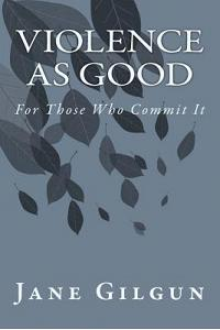 Violence as Good for Those Who Commit It: A Reader