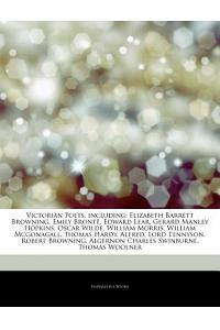 Articles on Victorian Poets, Including: Elizabeth Barrett Browning, Emily Bronta, Edward Lear, Gerard Manley Hopkins, Oscar Wilde, William Morris, Wil