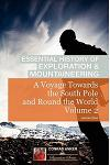 A Voyage Towards the South Pole Vol. 2 (Conrad Anker - Essential History of Exploration & Mountaineering Series)