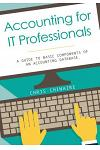 Accounting for It Professionals: A Guide to Basic Components of an Accounting Database