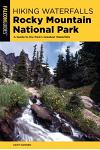 Hiking Waterfalls Rocky Mountain National Park: A Guide to the Park's Greatest Waterfalls