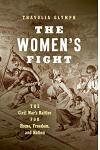 The Women's Fight: The Civil War's Battles for Home, Freedom, and Nation