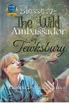 Blossom The Wild Ambassador of Tewksbury: The True Tale of an Amazing Deer