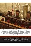 House Hearing, 110th Congress: Hearing to Review U.S. Department of Agriculture's Release of Program Beneficiaries Social Security Numbers and the de