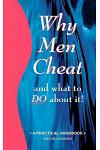 Why Men Cheat and What to Do about It: A Practical Handbook