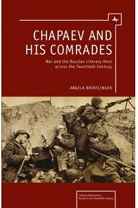Chapaev and His Comrades: War and the Russian Literary Hero Across the Twentieth Century