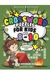 Crossword Puzzles for Kids Ages 8-10 Intermediate Level: 80 Daily Easy Puzzle Crossword for Kids