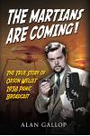 The Martians Are Coming!: The True Story of Orson Welles' 1938 Panic Broadcast