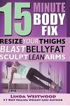 15-Minute Body Fix: Resize Your Thighs, Blast Belly Fat & Sculpt Lean Arms!