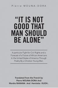 It Is Not Good That Man Should Be Alone: A Particular Fight for Civil Rights and a Forecast of a Future of African Americans in the United States of A