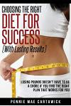 Choosing the Right Diet for Success: With Lasting Results