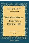 The New Mexico Historical Review, 1927, Vol. 2 (Classic Reprint)