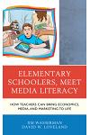 Elementary Schoolers, Meet Media Literacy: How Teachers Can Bring Economics, Media, and Marketing to Life