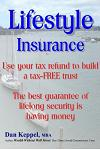Lifestyle Insurance: Use Your Tax Refund to Build a Tax-Free Trust