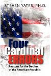Four Cardinal Errors: Reasons for the Decline of the American Republic
