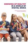 Growing up Healthy in a World of Digital Media