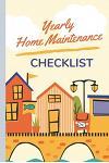 Yearly Home Maintenance Checklist: home maintenance checklist journal: schedule planner monthly list check up - repairs - homeowner gift under 10 - ne
