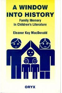 A Window Into History: Family Memory in Children's Literature