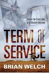 Term of Service: Life on the Front Lines of a Modern Vietnam