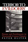 'terror to Evil-Doers': Prisons and Punishments in Nineteenth-Century Ontario