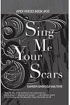 Sing Me Your Scars