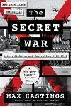 The Secret War: Spies, Ciphers, and Guerrillas, 1939-1945