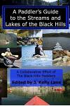 A Paddler's Guide to the Streams and Lakes of the Black Hills