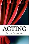 Acting: Useful Tools for Success in the World of Acting