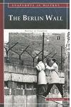 The Berlin Wall: Barrier to Freedom