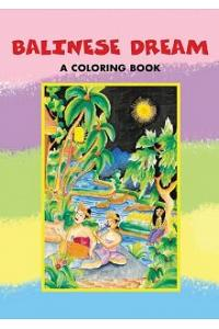 A Balinese Dream: A Coloring Book