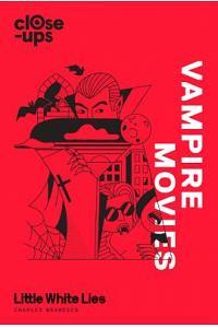 Vampire Movies (Close-Ups, Book 2)