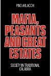 Mafia, Peasants and Great Estates: Society in Traditional Calabria
