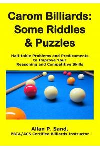 Carom Billiards: Some Riddles & Puzzles: Half-table Problems and Predicaments to Improve Your Reasoning and Competitive Skills
