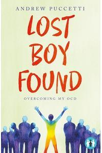 Lost Boy Found: Overcoming My Ocd