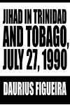 Jihad in Trinidad and Tobago, July 27, 1990