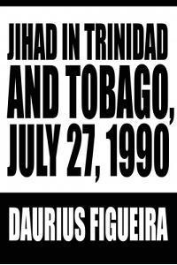 Jihad in Trinidad and Tobago, July 27, 1990
