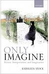 Only Imagine: Fiction, Interpretation and Imagination