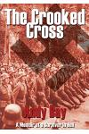 The Crooked Cross - A Memoir of a Survivor in Hell