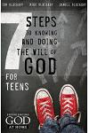 7 Steps to Knowing, Doing, and Experiencing the Will of God: For Teens