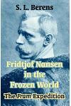 Fridtjof Nansen in the Frozen World: The Fram Expedition