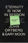 Eternity Is Now in Session Participant's Guide: A Radical Rediscovery of What Jesus Really Taught about Salvation, Eternity, and Getting to the Good P