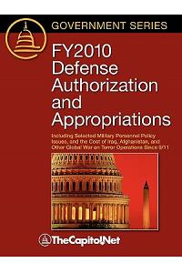 Fy2010 Defense Authorization and Appropriations: Including Selected Military Personnel Policy Issues, and the Cost of Iraq, Afghanistan, and Other Glo